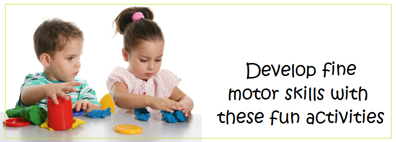 Help Young Children Develop Fine Motor Skills